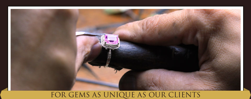 For Gems as Unique as Our Clients - service
