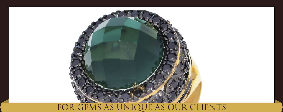 For Gems as Unique as Our Clients - semiprecious